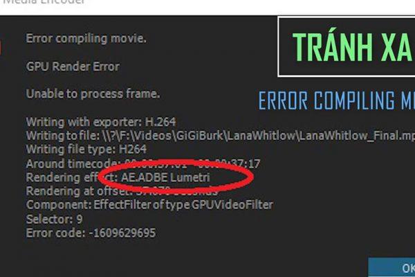 Sửa lỗi Error Compiling Movie trên Adobe Premiere CC