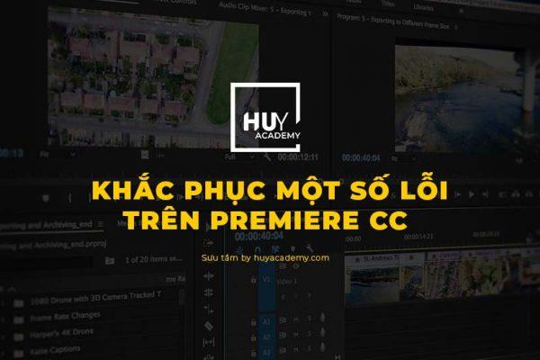 Khắc phục một số lỗi trên premiere cc
