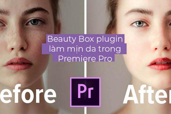 Beauty Box plugin làm mịn da trong Premiere Pro