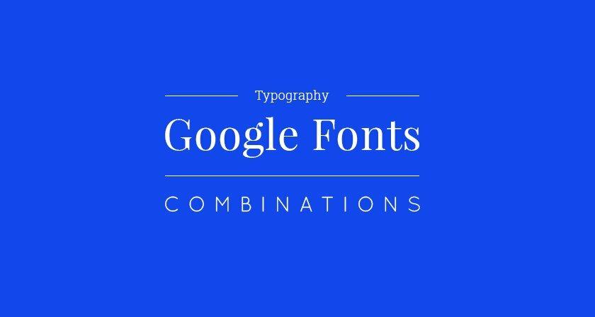 Top 15 gợi ý font Google dành cho thiết kế