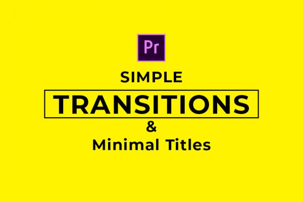 Simple Transitions chuyển cảnh cực hay cho Premiere
