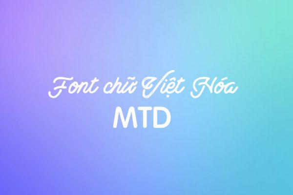 Font việt hóa đẹp MTD