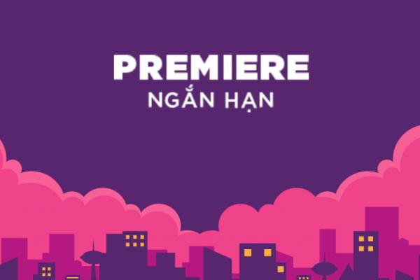 Khóa quay và dựng phim với premiere ngắn hạn tại Đà Nẵng