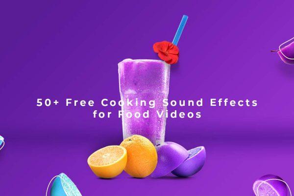 Miễn phí 50+ hiệu ứng âm thanh nấu ăn và nhà bếp