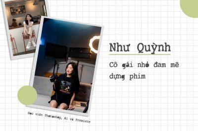 Như Quỳnh – Cô gái nhỏ đam mê dựng phim