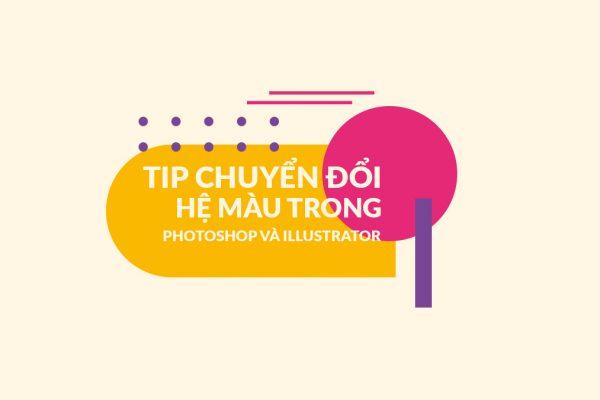 Tip chuyển đổi hệ màu trong Photoshop và Illustrator
