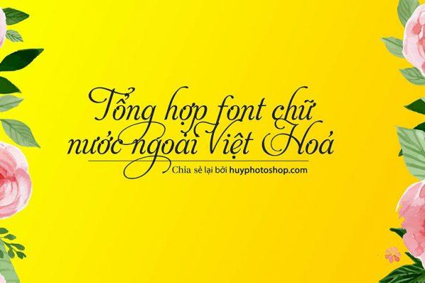 Tổng hợp font nước ngoài việt hoá đẹp nhất