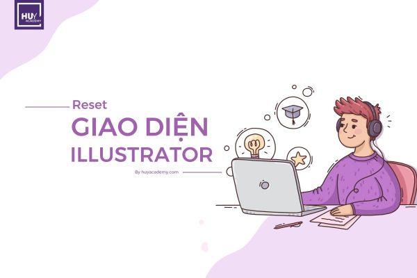 Reset giao diện làm việc adobe illustrator