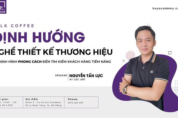Talk cafe Định hướng nghề thiết kế thương hiệu 25.4.2021