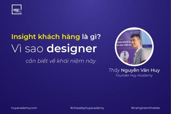 Insight khách hàng là gì? Vì sao designer cần biết về khái niệm này